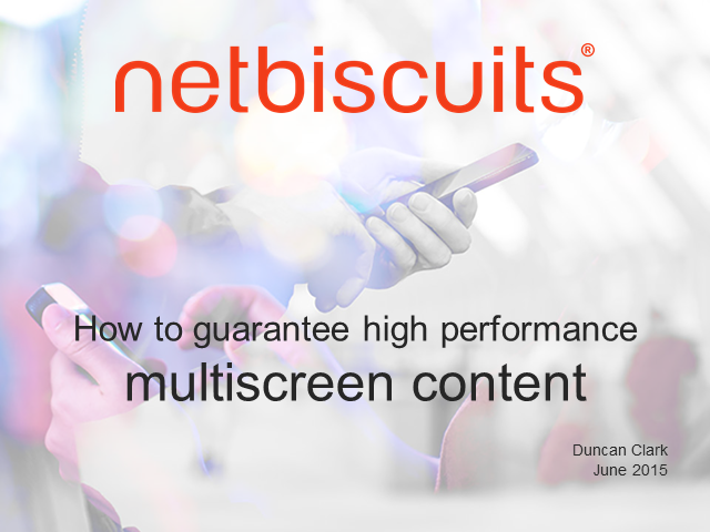 How to guarantee high-performance multiscreen content