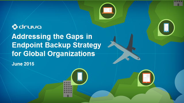 Addressing the Gaps in Endpoint Backup Strategy for Global Organizations