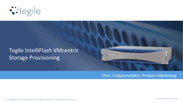 Tegile IntelliFlash VMcentric Storage Provisioning