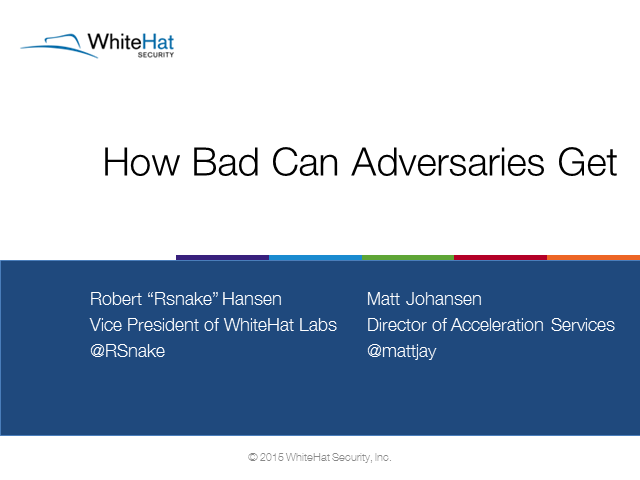 Know Your Adversaries: Think like the bad guys
