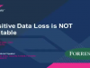 Sensitive Data Loss is NOT Inevitable