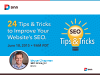 24 Tips & Tricks to Improve Your Website's SEO