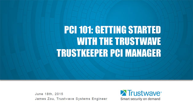 PCI 101: Getting Started with Trustwave TrustKeeper PCI Manager