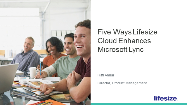 5 Ways Lifesize Cloud Enhances Microsoft Lync
