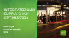 Integrated Cash Supply Chain Optimization