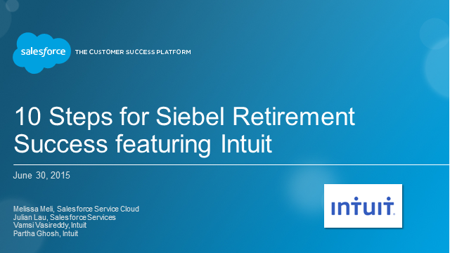 10 Steps for Siebel Retirement Success Featuring Intuit