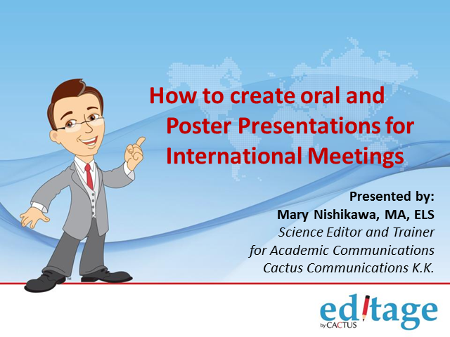 How to create oral and poster presentations for international meetings
