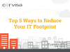 Top 5 Ways to Reduce Your IT Footprint