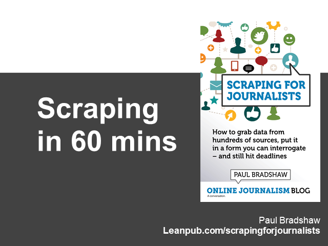 Scraping in 60 minutes: How to grab & analyse data and still hit deadlines