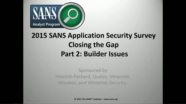 SANS 2015 Application Security Survey: Builder Issues