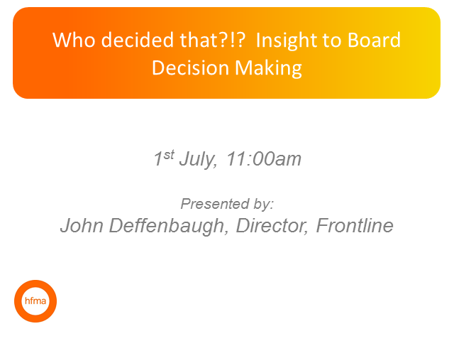 Who decided that?!?  Insight to Board Decision Making