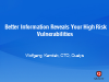 Better Information Reveals Your High Risk Vulnerabilities