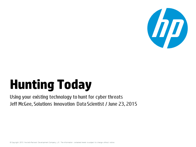 Hunting Today: Using existing technology to hunt cyber threats