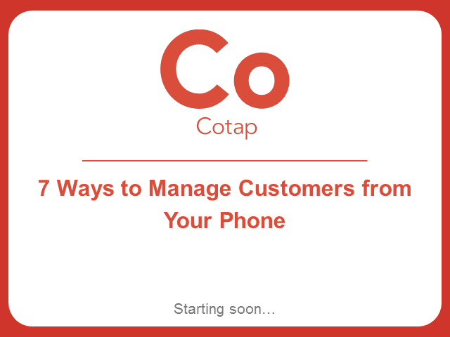 7 Ways to Manage Customers from your Phone