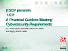 A Practical Guide to Meeting Cybersecurity Requirements