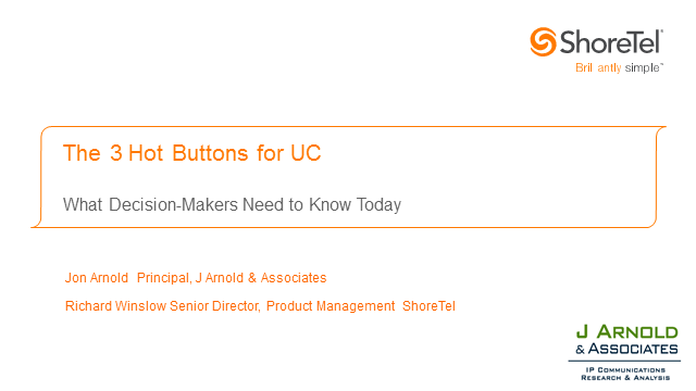 The 3 Hot Buttons for UC