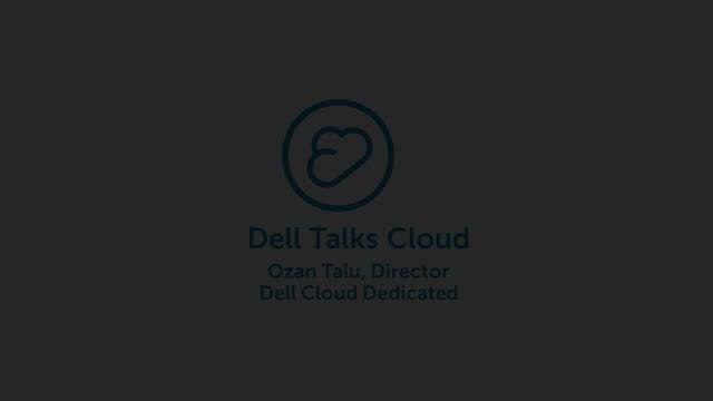 Dell Talks Cloud- Two minutes on Cloud with Ozan Talu, Director–Dell Cloud Dedic