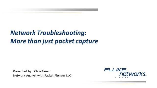 Network Troubleshooting: It's more than packet capture