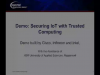 Securing IoT with Trusted Computing Demonstration Video by Cisco, Infineon, and