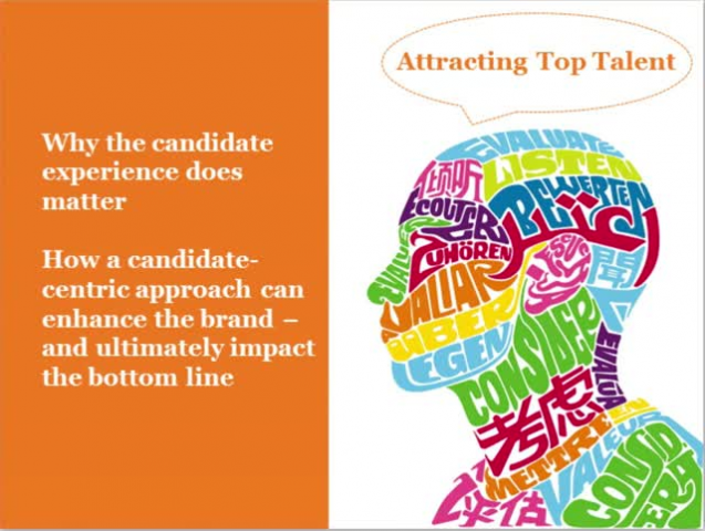 Attracting Top Talent : The candidate experience matters
