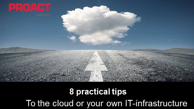 8 practical tips: to the cloud or your own IT infrastructure?