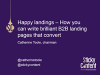 Webinar: Happy landings! How you can write brilliant B2B landing pages that...