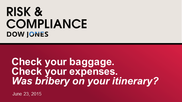 Check your baggage. Check your expenses: Was bribery on your itinerary?