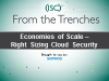 Economies of Scale - Right Sizing Cloud Security