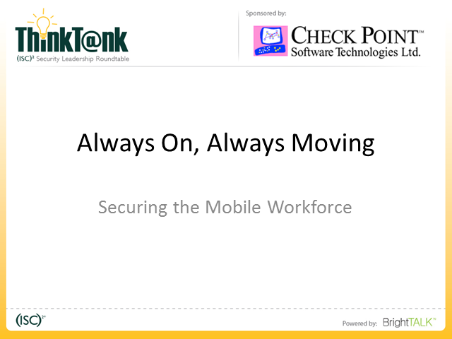 Always On, Always Moving – Securing the Mobile Workforce