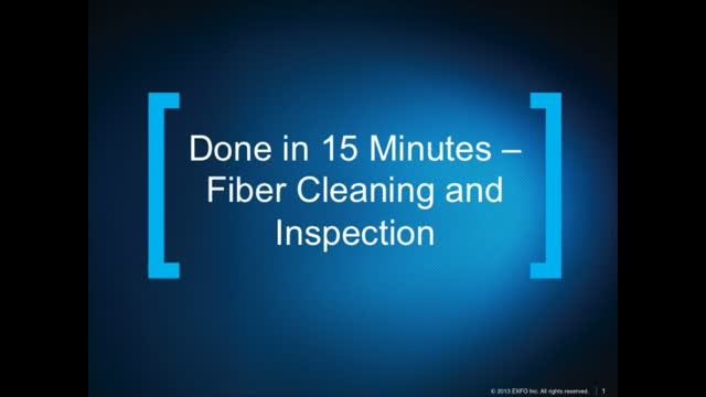 Done in 15 Minutes – Fiber Cleaning and Inspection