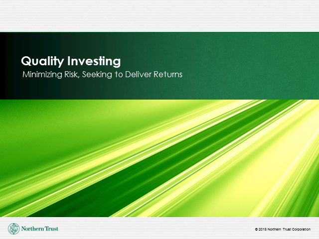 Quality Investing: Managing Risk, Seeking to Deliver Returns