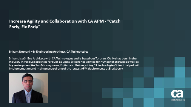 "Increase Agility and Collaboration with CA APM - ""Catch Early, Fix Early"""