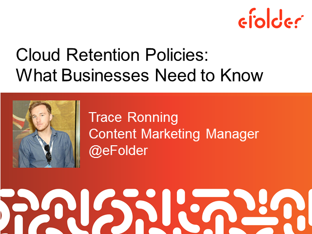 Cloud Retention Policies: What Businesses Need to Know