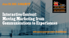 Interactive Content — Moving Marketing from Communications to Experiences