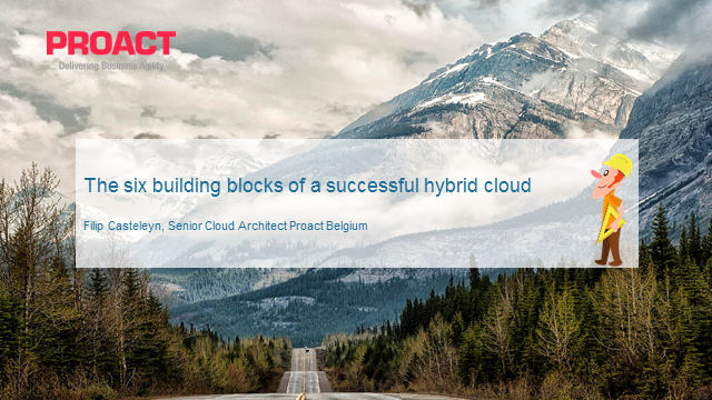 The 6 building blocks of a successful hybrid cloud