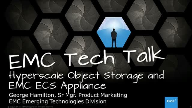 Hyperscale Object Storage for Modern Applications EMC Tech Talk