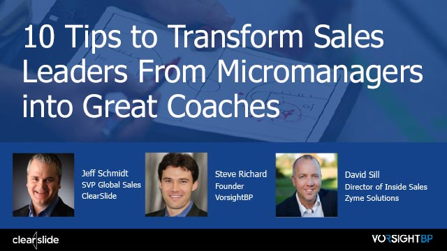 10 Tips to Transform Sales Leaders From Micromanagers into Great Coaches