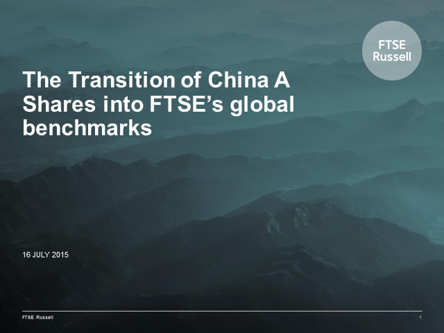 The Transition of China A Shares into FTSE's global benchmarks