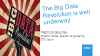 The Big Data Revolution is well under way!