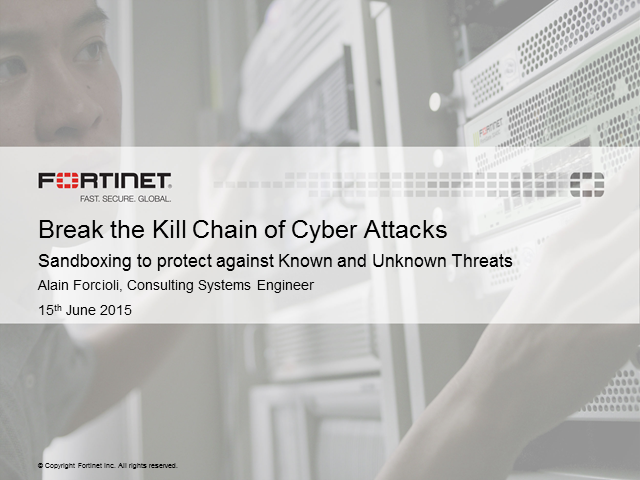 Break the Kill Chain of Cyber Attacks: Sandboxing against the Known & Unknown