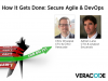 Secure Agile & DevOps: How It Gets Done