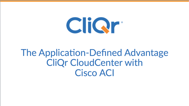 The Application-Defined Advantage - CliQr CloudCenter with Cisco ACI