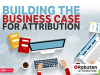 Building the Business Case for Attribution