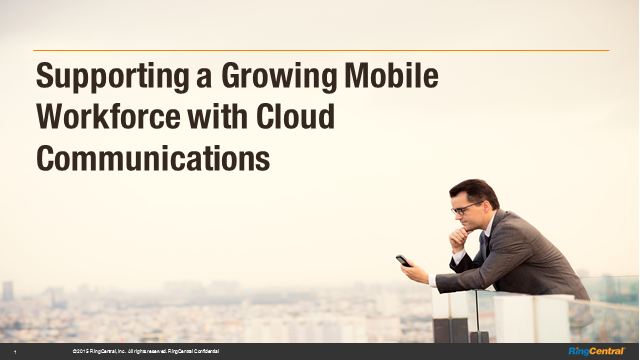 Supporting a Growing Mobile Workforce with Cloud Communications