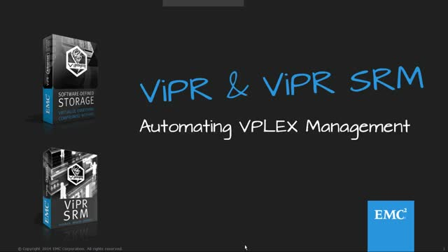 Automating VPLEX Management with ViPR & ViPR SRM