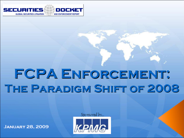FCPA Enforcement -- The Paradigm Shift of 2008
