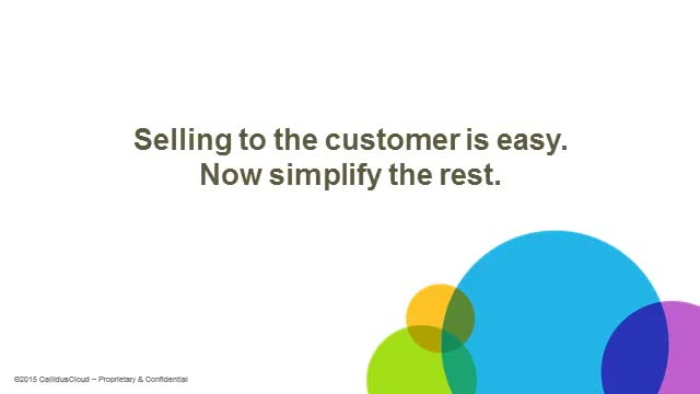 Selling to the customer is easy. Now simplify the rest.
