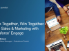 Work Together, Win Together. Unite Sales and Marketing With Salesforce® Engage
