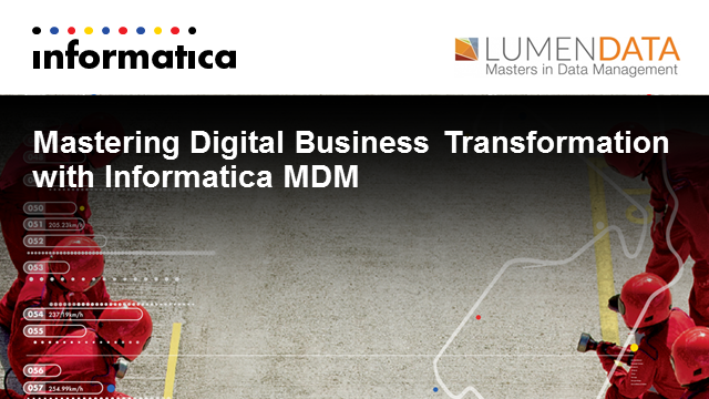 Mastering Digital Business Transformation with Informatica MDM