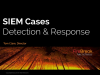 SIEM Detection & Response Cases